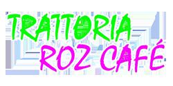 Trattoria Roz Cafe